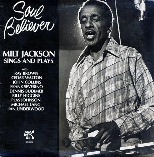 Milt Jackson - 1978 - Soul Believer (Pablo)
