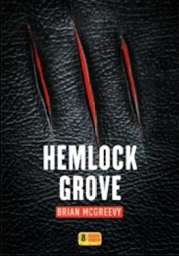 Hemlock Grove de Brian Mac Greevy