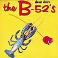 44/45 - planet claire - the b-52's (1979), obliveon (1998)