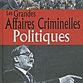 Grandes affaires criminelles politiques par v. brousse et ph. grandcoing