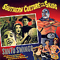 Tonic tuesday - southern culture on the skids, meximelt/misirlou