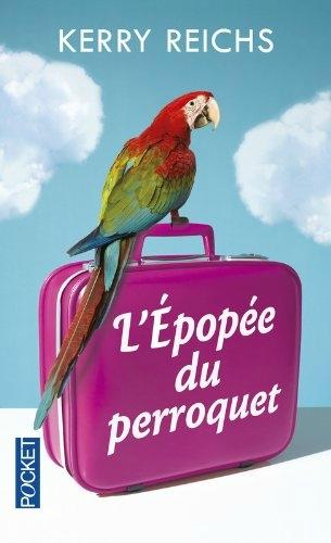 L'épopée du perroquet, Kerry Reichs