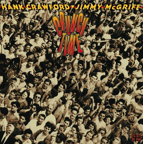 Hank Crawford Jimmy McGriff - 1999 - Crunch Time (Milestone)