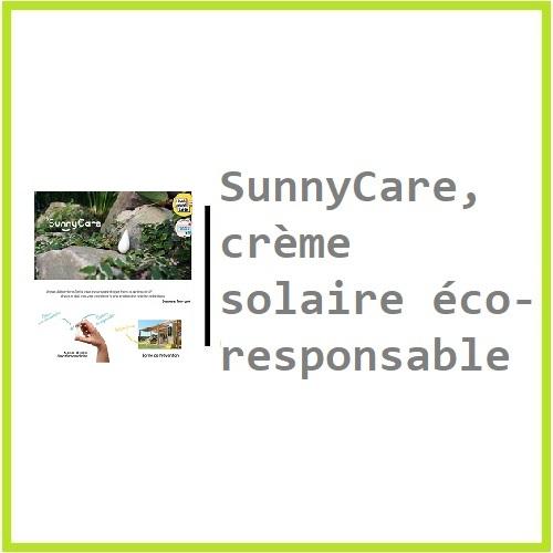 SunnyCare, crème solaire éco-responsable !