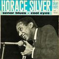 Horace Silver - 1956 - Senor Blues - Cool Eyes (Blue Note) 45