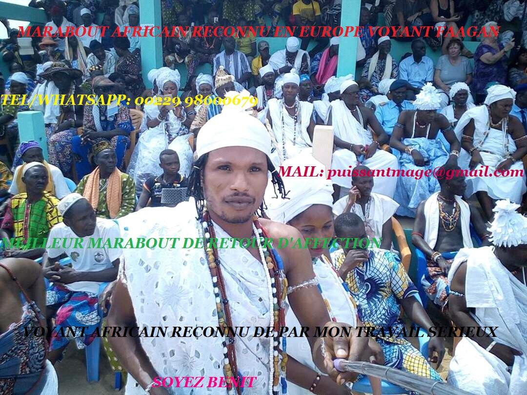 FAITES VOS VOYANCE GRATUITE CHEZ LE VOYANT AFRICAIN FAAGAN GRATUITEMENT
