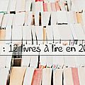 Tag # 49 : 12 livres à lire en 2017