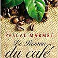 Marmet,pascal - le roman du café