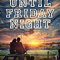 Until friday night ❉❉❉ abbi glines