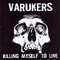Varukers - killing myself to live