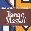 Tango massaï – maxence fermine
