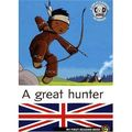 [livre en anglais + cd] a great hunter, marc cantin, sébastien pelon et dominique mathieu (adaptation)