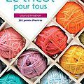 Tricoter : à la portée de toutes et de tous