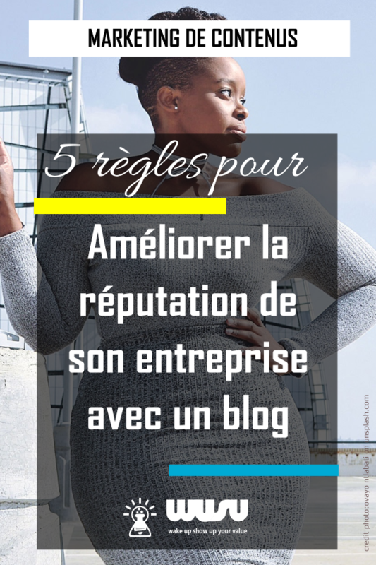 ameliorer-reputation-entrepreneur-par-blogging-wusu-box-blog-2018
