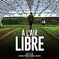 [documentaire] (7/10) a l'air libre par christian