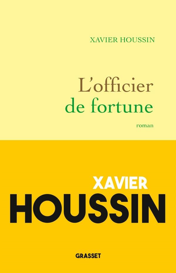 Xavier Houssin - L'officier de fortune