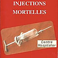Injections mortelles