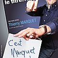 Humour : thierry marquet marque des points!!!