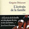 Grégoire delacourt, l'écrivain de la famille, jc lattès, 2011, 235 p .