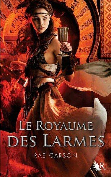 La fille de braises et de ronces #3_Le Royaume des Larmes_Rae Carson