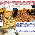 Rituel pour magnétiser son homme ou femme du marabout africain azankpe louis: rituel de soumission, rituel de dominance