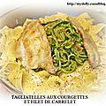 Pappardelle aux courgettes et filets de carrelet