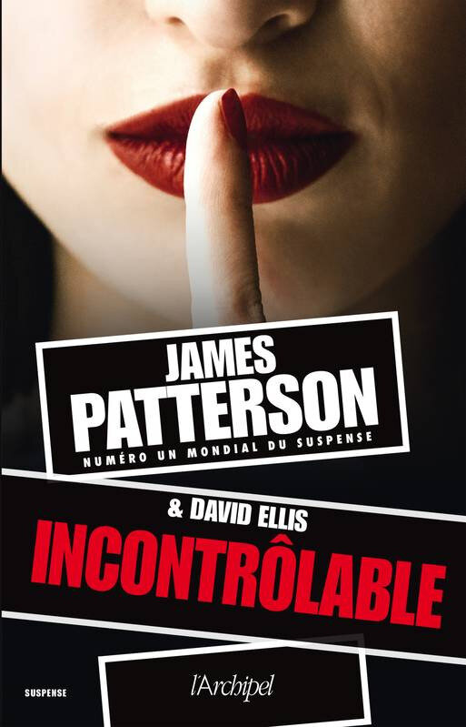 """Incontrôlable"" de James Patterson et David Ellis aux Éditions l'Archipel"