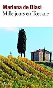 Mille jours en Toscane - Marlena de Blasi - Babelio