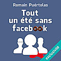 Tout un été sans facebook, de romain puértolas