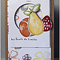 Fruits de l'amitié ...