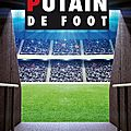Putain de foot ed. lucien souny
