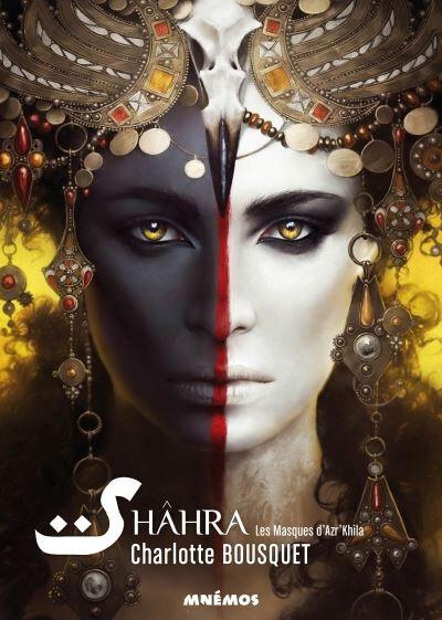 [Chronique Livre] Shâhra, les masques d'Azr'Khila de Charlotte Bousquet