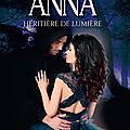 Anna, héritière de lumière - t2 - trahison