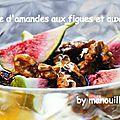 Crème d'amande aux figues et aux noix