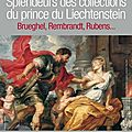 splendeur des collections du prince de Liechenstein