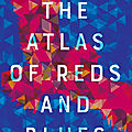 The atlas of reds and blues (devi s. laskar)