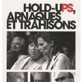 «hold-ups, arnaques et trahisons»