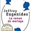 Que lire cet été (7): le roman du mariage, la littérature us à son meilleur!!