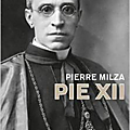 Pie xii, biographie par pierre milza