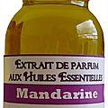 Extrait de parfum mandarine - perfume extract mandarin