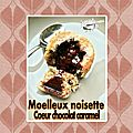 Moelleux noisette coeur chocolat caramel