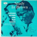 Clifford Brown and Max Roach - 1955 - Study In Brown 1 (Emarcy)