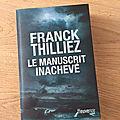J'ai lu le manuscrit inachevé de franck thilliez (fleuve noir editions)