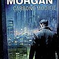 Carbone modifié - richard morgan