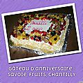 Gâteau d'anniversaire : savoie, fruits, chantilly