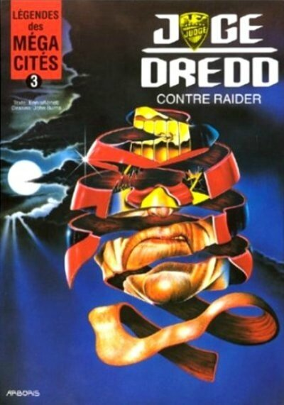 judge dredd légendes des méga-cités 03 juge dredd contre raider