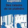 Des raisons de se plaindre - jeffrey eugenides - editions de l'olivier