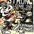 STRONG COME ONS + CAYMAN KINGS
