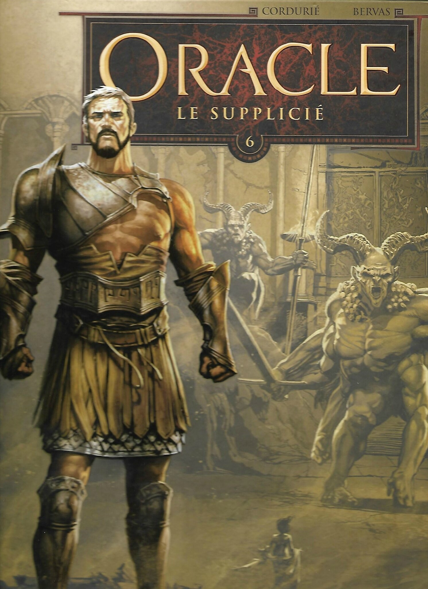 ORACLE - Volume 6: Le supplicié - par Sylvain Cordurié, Stéphane Bervas et Guillaume Lopez (couleurs)