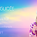 💫sandra walter ∞ ✨méditation guidée✨ ∞ version audio/vidéo en français
